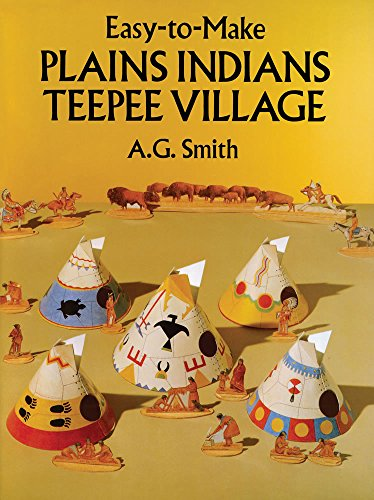 Easy-to-Make Plains Indians Teepee Village (Dover Children's Activity -