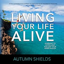 Living Your Life Alive: Learning to Listen and Follow Your Inner Nudge Audiobook by Autumn Shields Narrated by Autumn Shields