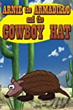 img - for Arnie the Armadillo and the Cowboy Hat book / textbook / text book