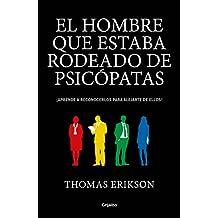 El hombre que estaba rodeado de psicópatas (Spanish Edition)