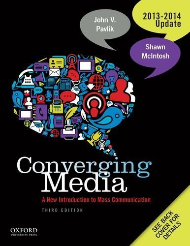 Converging Media 2013-2014 Update by Pavlik, John V., McIntosh, Shawn. (Oxford University Press, USA,2013) [Paperback] 3rd EDITION