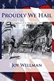 Proudly We Hail, Joy Wellman, 1425969615