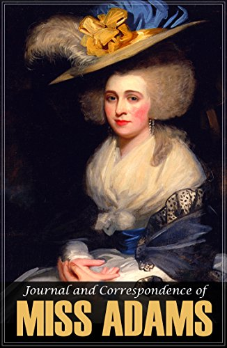 Journal and Correspondence of Miss Adams: France and England, 1785