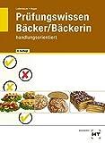 Prüfungswissen Bäcker/Bäckerin - handlungsorientiert