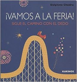 Vamos a la feria!: Amazon.es: Delphine Chedru, Esther Rubio Muñoz: Libros