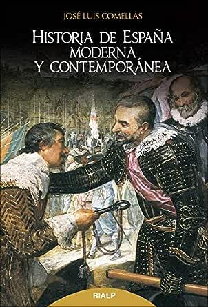 Historia de España moderna y contemporánea: Decimaoctava edición actualizada (Historia y Biografías) eBook: Comellas García-Lera , José Luis: Amazon.es: Tienda Kindle