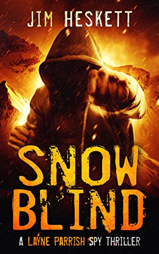 Snow Blind: A Spy Thriller (Layne Parrish Book 2) by [Heskett, Jim]