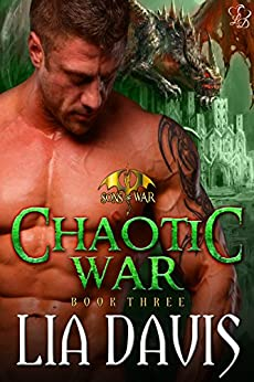 Chaotic War: A Dragon Shifter Romance (Sons of War Book 3) by [Davis, Lia]