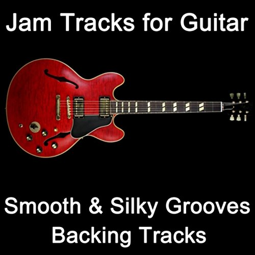 (Jam Tracks for Guitar: Smooth & Silky Grooves (Backing)