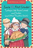 Turkeys We Have Loved and Eaten (and Other Thankful Stuff)