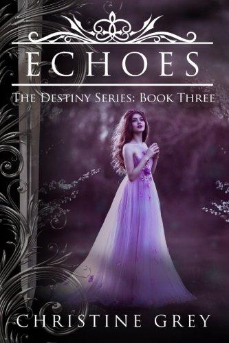 Echoes (The Destiny Series) (Volume 3) ebook