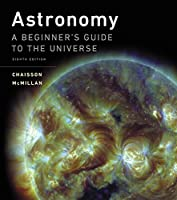 Astronomy: A Beginner's Guide to the Universe Plus MasteringAstronomy with Pearson eText -- Access Card Package (8th Edition)
