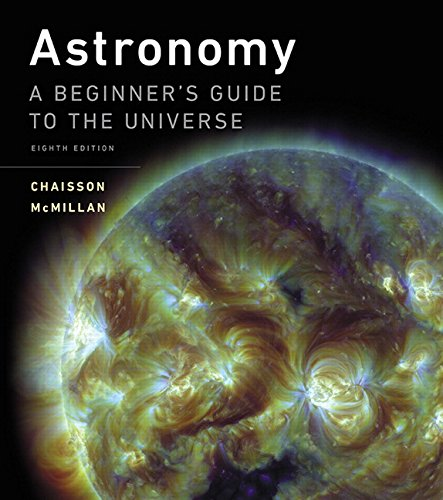 Astronomy: A Beginner's Guide to the Universe Plus Mastering Astronomy with Pearson eText -- Access Card Package (8th Edition)