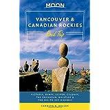 Moon Vancouver & Canadian Rockies Road Trip: Victoria, Banff, Jasper, Calgary, the Okanagan, Whistler & the Sea-to-Sky Highway