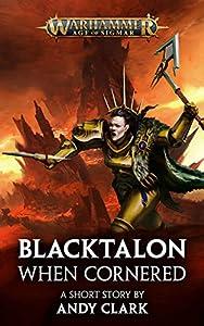 Blacktalon: When Cornered (Warhammer Age of Sigmar)