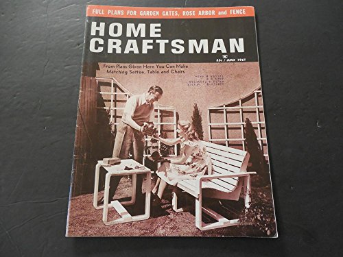 Home Craftsman Jun 1961 Garden Gates; Rose Arbor; Settee, Table Chairs ()