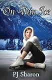 On Thin Ice, P. Sharon, 1466474661