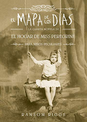 Libro : El Mapa De Los Días. El Hogar De Miss Peregrine / A