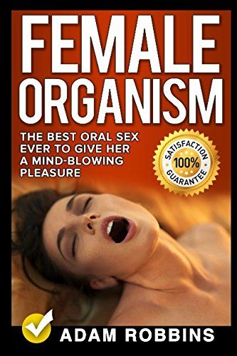Female Organism: The Best Oral Sex Ever