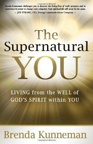 Read Online The Supernatural You: Living from the Well of God's Spirit Within You pdf epub
