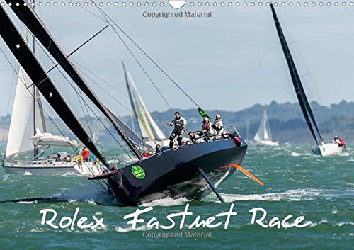 Rolex Fastnet Race (Wall Calendar 2018 DIN A3 Landscape): Competitors fight it out in the Solent. (Monthly calendar 14 pages ) (Calvendo Sports)
