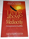 Living above the Level of Mediocrity, Charles R. Swindoll, 1579724523