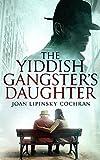 #5: The Yiddish Gangster's Daughter (A Becks Ruchinsky Mystery Book 1)