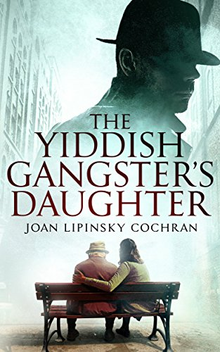 The Yiddish Gangster's Daughter (A Becks Ruchinsky Mystery Book 1) by [Lipinsky Cochran, Joan]
