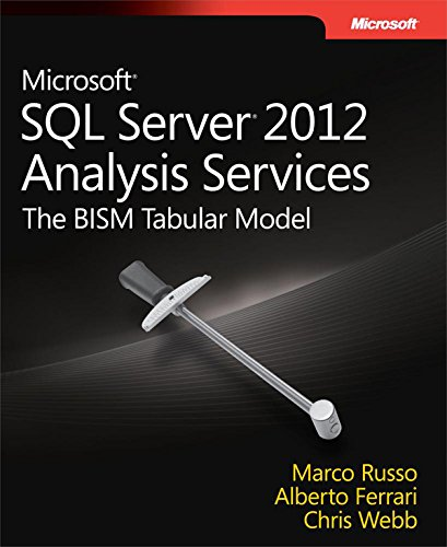 Microsoft SQL Server 2012 Analysis Services: The BISM Tabular Model (Developer Reference) (Microsoft Sql Server 2012 Step By Step)