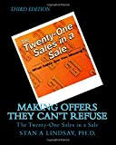 Making Offers They Can't Refuse : The Twenty-One Sales in a Sale, L, S., 0991479319