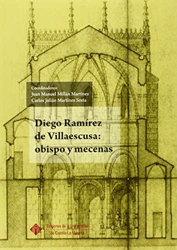 Diego Ramírez De Villaescusa: Obispo Y Mecenas.