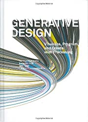 Generative Design: Visualize, Program, and Create with Processing by Hartmut Bohnacker, Benedikt Gross, Julia Laub (2012) Hardcover
