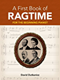 A First Book of Ragtime: 24 Arrangements for the Beginning Pianist with Downloadable MP3s