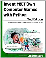 Invent Your Own Computer Games with Python, 2nd Edition Front Cover