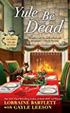 Yule Be Dead (Victoria Square Mystery) by  Lorraine Bartlett in stock, buy online here