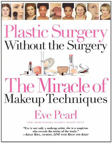 - Plastic Surgery Without the Surgery: The Miracle of Makeup Techniques