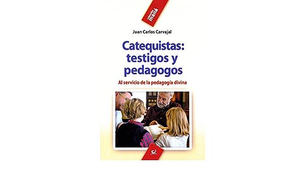 Catequistas Testigos Y Pedagogos Al Servicio De La Pedagogia Divina 42 Mana Amazon Es Carvajal Blanco Juan Carlos Libros