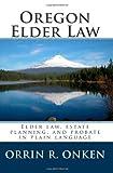 Oregon Elder Law, Orrin R. Onken, 0982456425