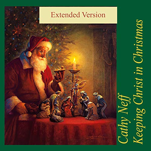 Keeping Christ in Christmas - Extended Version
