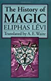 The History of Magic, Eliphas Levi, 0877289298