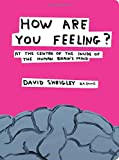 How Are You Feeling?: At the Centre of the Inside of the Human Brain