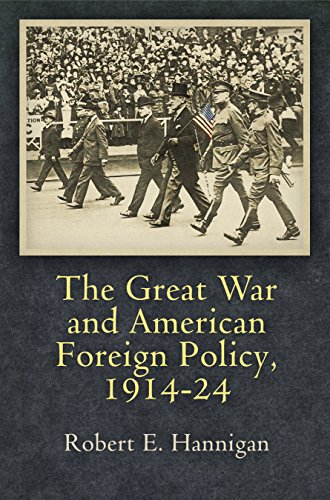 The Great War and American Foreign Policy, 1914-24 (Haney Foundation Series)