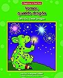 Vamos, Querido Dragón/ Let's Go, Dear Dragon (Beginning-to-read) (English and Spanish Edition)