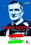 Miklos Horthy: Ungarn 1918-1944