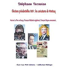Elections présidentielles 2012 : les caricatures de Montcuq: Marine Le Pen en burqa, François Hollande ségolénisé, François Bayrou messianisé... (Politique)