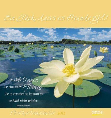 Ein Glück, dass es Freunde gibt! 2012: Postkartenkalender