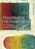 Primärfarben und Farbharmonie: Zur Farbe in der französischen Naturwissenschaft, Kunstliteratur und Malerei des 18. Jahrhunderts