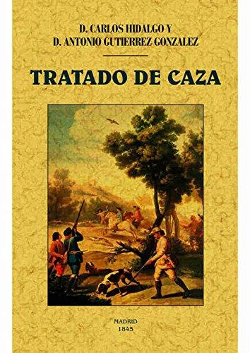 Tratado de caza (General) por Hidalgo Ortiz de Zugasti, Carlos