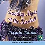 Tuesday Night at the Kasbah | Patricia Kitchin