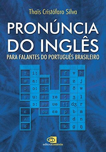 Pronúncia do Inglês. Para Falantes do Português Brasileiro